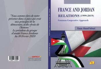 إصدار كتاب العلاقات الأردنية الفرنسية 1999-2019 للصفوري